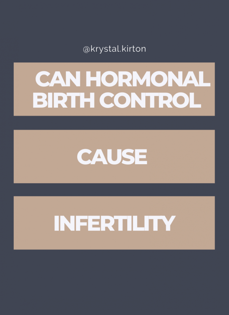 Can hormonal birth control cause infertility